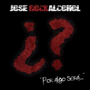 jose rockalcohol_Por que sera