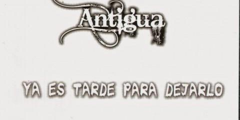 Antigua-Ya Es Tarde Para Dejarlo