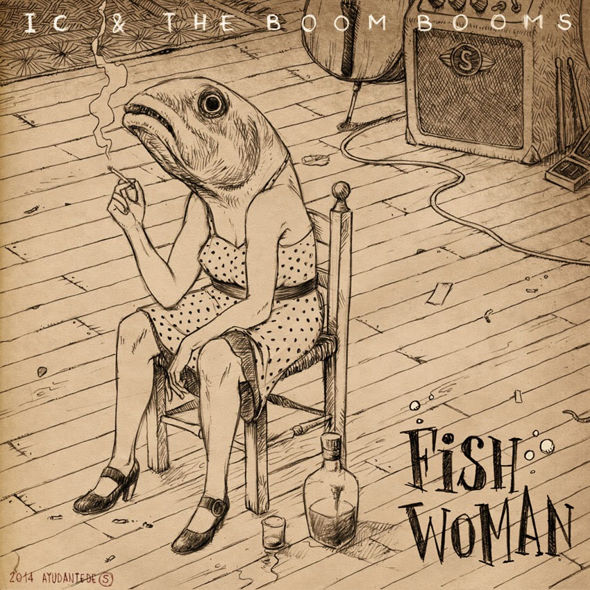 IC & The BOOM BOOMS - Fish woman (diego Blanco)